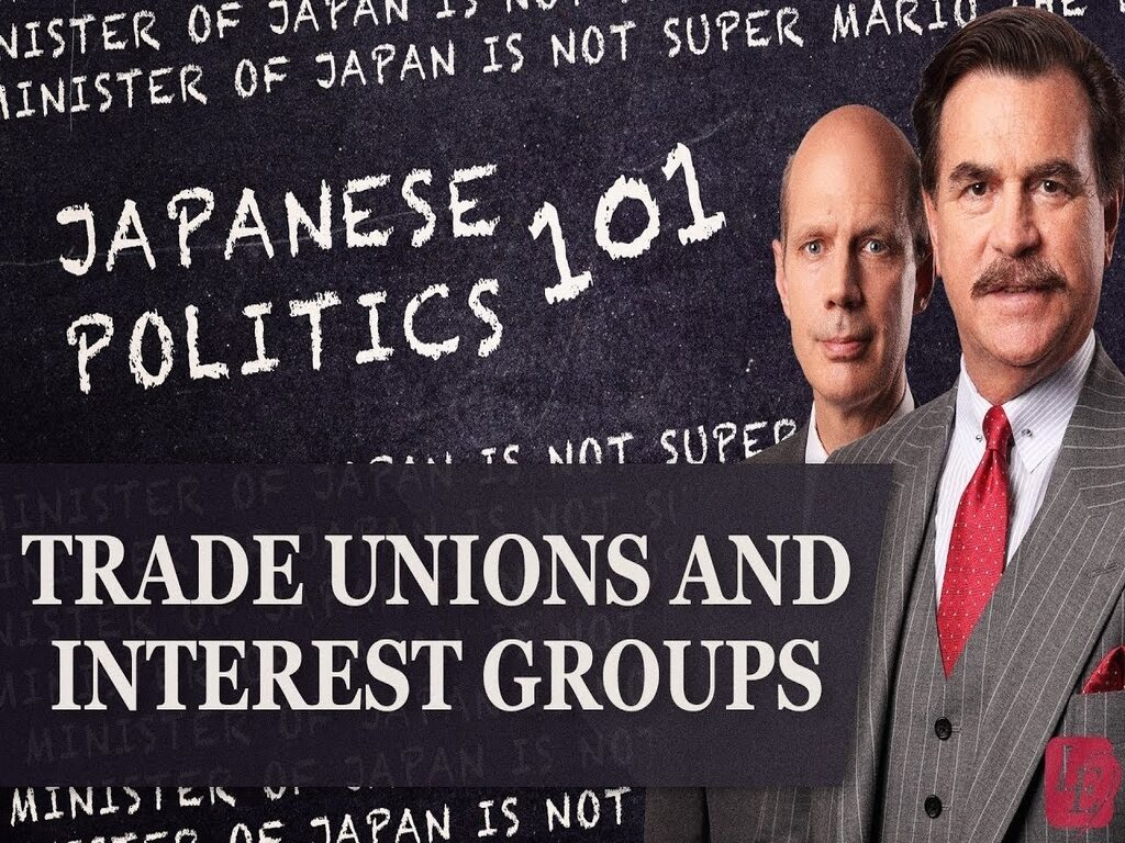 Trade Unions And Interest Groups: Japanese Politics 101